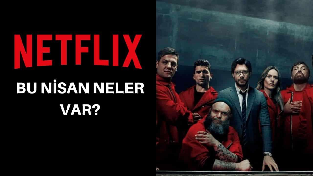 Netflix 2020 Nisan Ayında Yayınlanacak Dizi ve Filmler