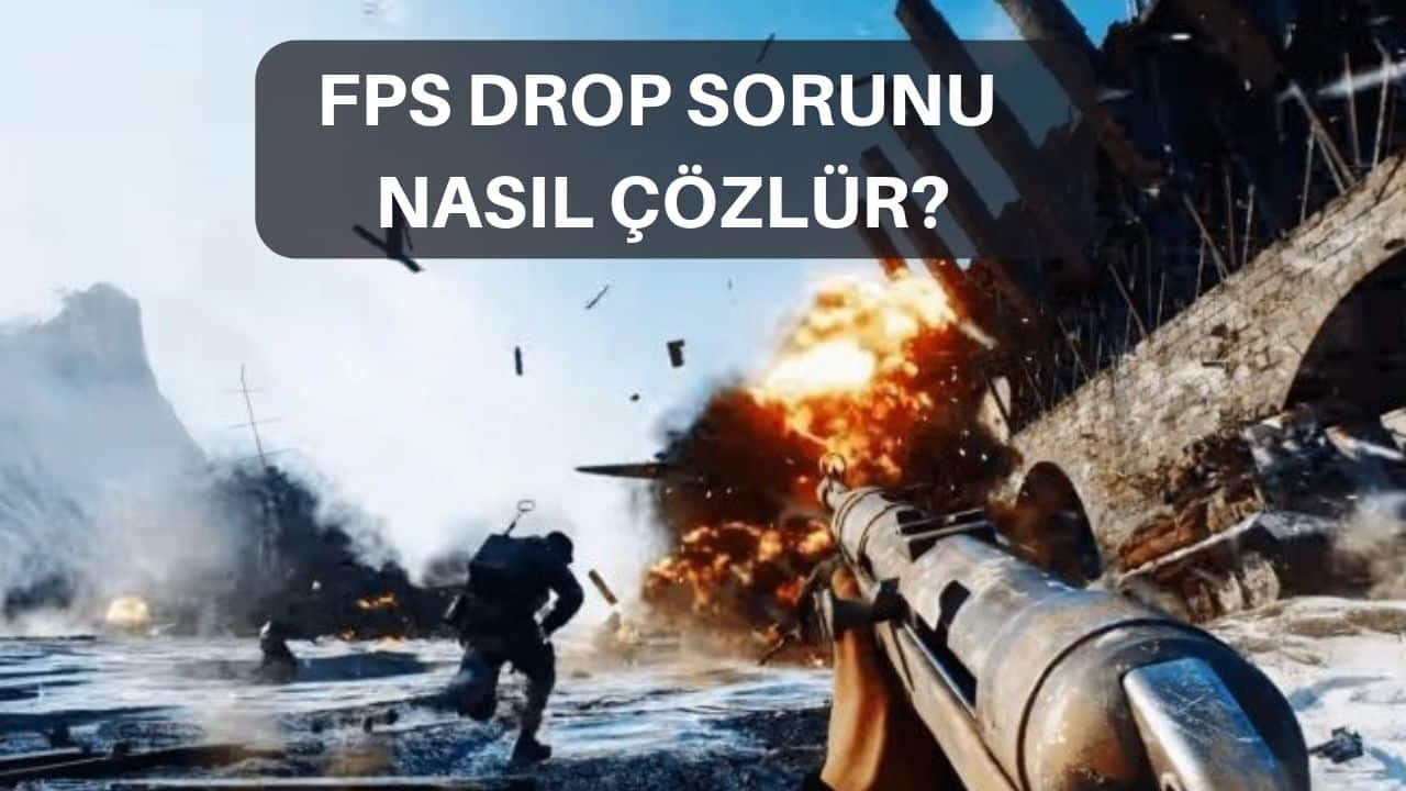 fps drop sorunu