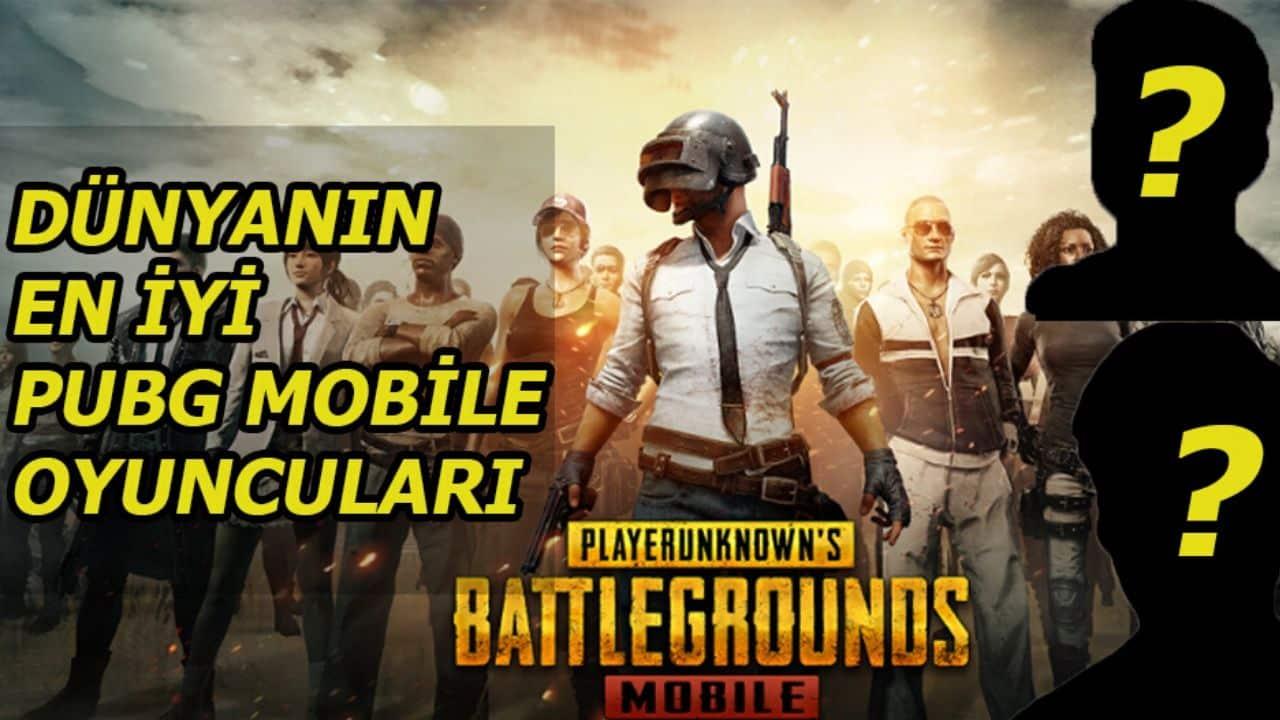 Dünyanın En İyi Pubg Mobile Oyuncuları