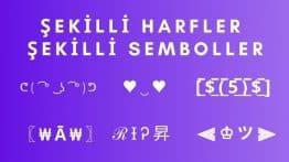 Şekilli Semboller ve Şekilli Harfler 乂❤‿❤乂