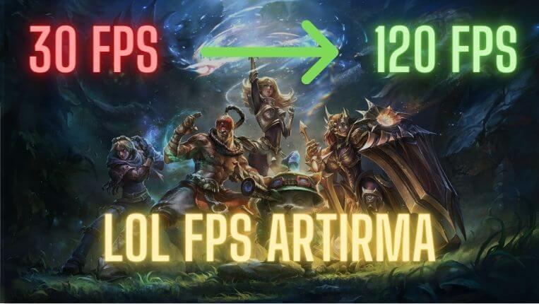 LOL FPS Arttırma – Yüksek FPS Alma Yöntemleri