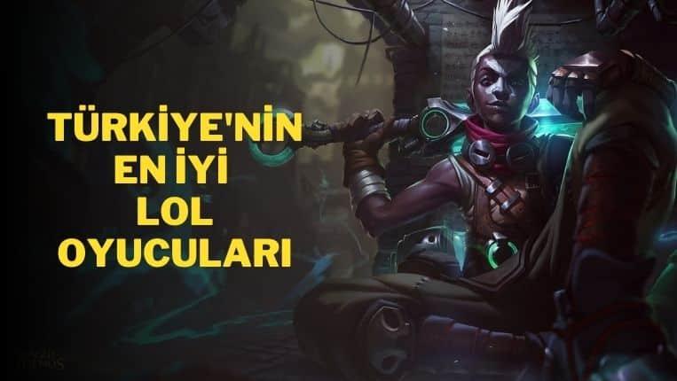Türkiye'nin En İyi LOL Oyuncuları – En İyi 10 Oyuncu