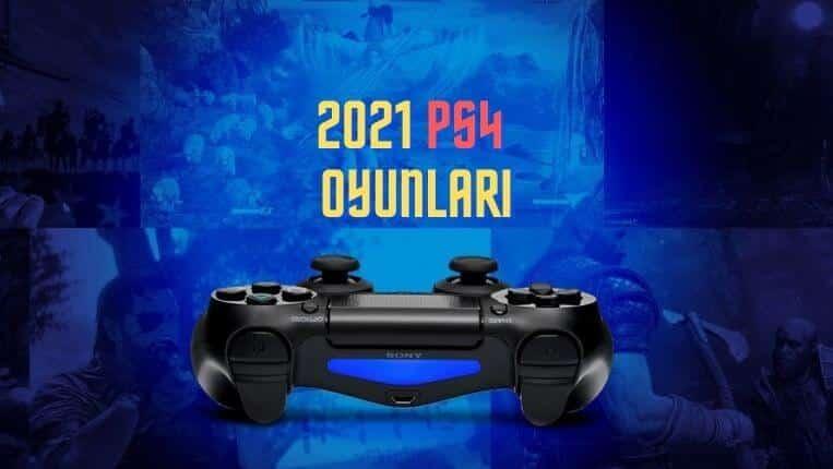 2021 Yılında Çıkacak PlayStation 4 Oyunları